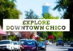 Downtown Chico – Things to Do