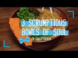 3 Scrumptious Bowls of Soul in California
