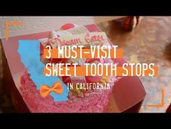 3 Must-Visit Sweet Tooth Stops in California