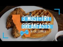 3 Must-Try Breakfasts in California